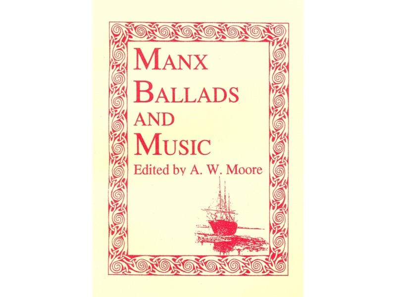 A W Moore's Manx Ballads and Music